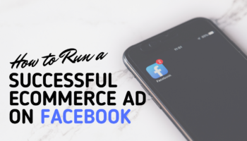 Run a Successful eCommerce Ad on Facebook