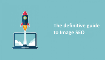Definitive guide to image SEO